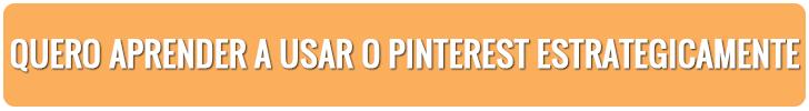 Quero aprender a usar o Pinterest Estrategicamente